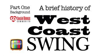 A brief history of West Coast Swing Part One